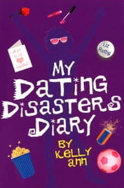 My Dating Disasters Diary ebook by Liz Rettig