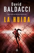 La huida (Serie John Puller 3) eBook by David Baldacci