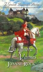 La signora di Vannes ebook by Joanne Rock