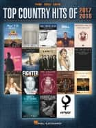 Top Country Hits of 2017-2018 ebook by Hal Leonard Corp.