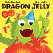 Dragon Jelly ebook by Claire Freedman,Sue Hendra