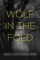 Wolf in the Fold ebook by Charles Joseph Giovinco Henry