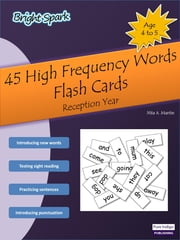 45 High Frequency Words Flash Cards: Cards Reception Year (4-5) ebook by Nita A. Martin