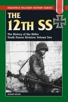 The 12th SS ebook by Hubert Meyer