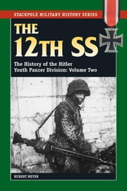 The 12th SS - The History of the Hitler Youth Panzer Division ebook by Hubert Meyer