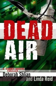 Dead Air - A Sammy Greene Thriller ebook by Deborah Shlian,Linda Reid