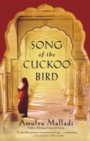 Song of the Cuckoo Bird - A Novel ebook by Amulya Malladi