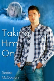 Taking Him On ebook by Debbie McGowan
