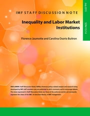 Inequality and Labor Market Institutions ebook by Florence Ms. Jaumotte,Carolina Ms. Osorio