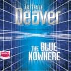 The Blue Nowhere audiobook by Jeffery Deaver