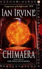 Chimaera - The Well of Echoes: Volume Four eBook by Ian Irvine