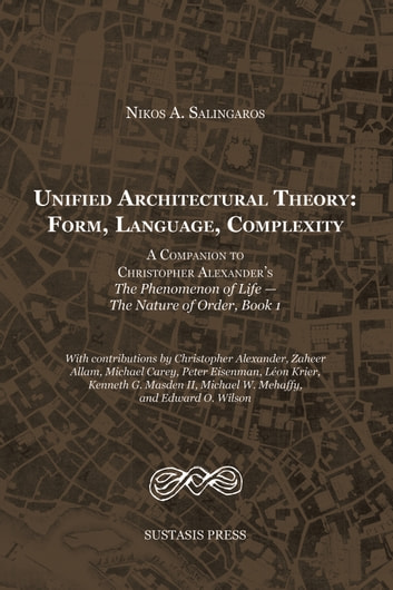 Unified Architectural Theory EBook By Nikos Salingaros