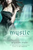 Mystic ebook by Alyson Noël