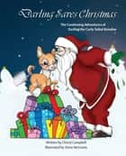 Darling the CurlyTailed Reindoe Saves Christmas ebook by Cheryl Campbell