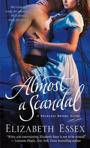 Almost a Scandal - A Reckless Brides Novel ebook by Elizabeth Essex