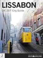 Lissabon - DIE ZEIT City Guide ebook by ZEIT ONLINE