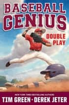 Double Play - Baseball Genius 2 ebook by Tim Green, Derek Jeter