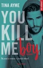 You kill me boy Saison 1 ebook by Tina Ayme