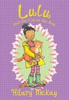 Lulu and the Cat in the Bag ebook by Hilary McKay, Priscilla Lamont