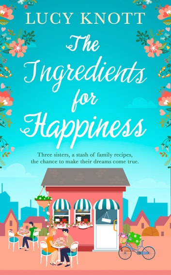 The Ingredients for Happiness ebook by Lucy Knott
