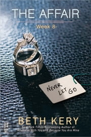 The Affair: Week 8 ebook by Beth Kery