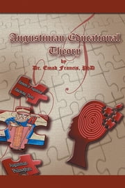Augustinian Educational Theory ebook by Dr. Emad Francis, PhD