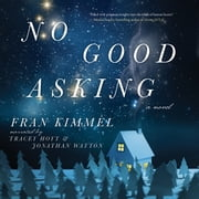 No Good Asking - A Novel audiobook by Fran Kimmel