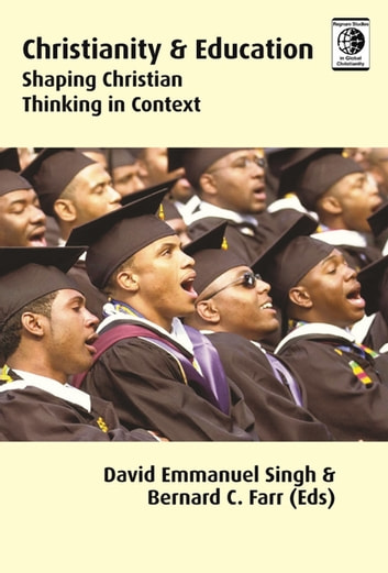 Christianity and Education - Shaping of Christian Context in Thinking ebook by