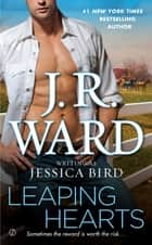 Leaping Hearts ebook by J.R. Ward