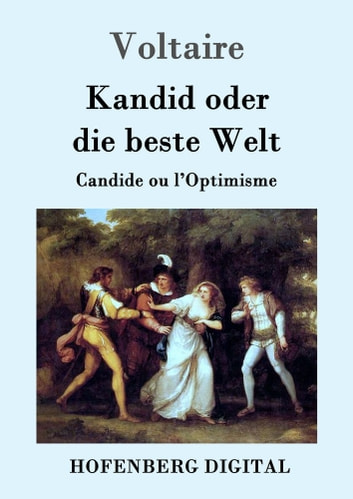 Kandid oder die beste Welt - Candide ou l'Optimisme ebook by Voltaire