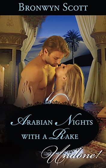 Arabian Nights with a Rake eBook by Bronwyn Scott