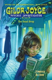 Gilda Joyce: The Dead Drop ebook by Jennifer Allison