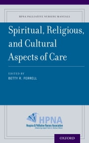 Spiritual, Religious, and Cultural Aspects of Care ebook by Betty R. Ferrell,Betty R. Ferrell