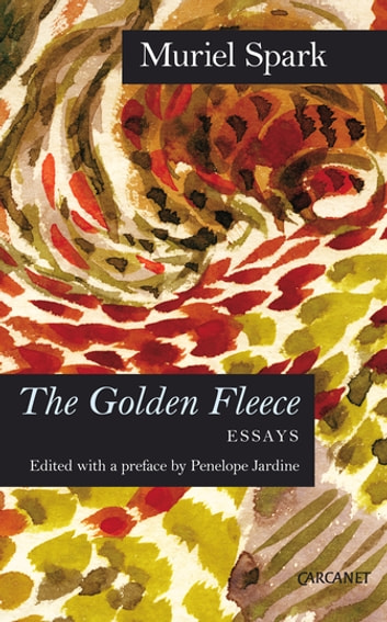 The Golden Fleece - Essays ebook by Muriel Spark