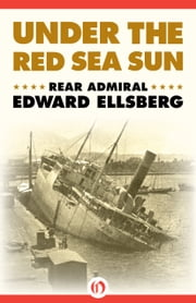 Under the Red Sea Sun ebook by Edward Ellsberg