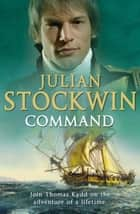 Command - Thomas Kydd 7 ebook by Julian Stockwin