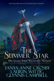 The Summer Star - Legends of Scotland, #2 ebook by Tanya Anne Crosby, Laurin Wittig, Glynnis Campbell