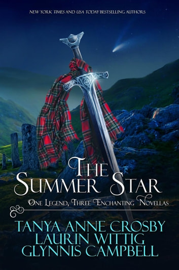 The Summer Star - Legends of Scotland, #2 ebook by Tanya Anne Crosby,Laurin Wittig,Glynnis Campbell