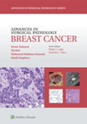 Advances in Surgical Pathology: Breast Cancer ebook by Omar Hameed,Shi Wei,Mohamed Mokhtar Desouki,Heidi Umphrey