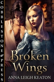 Broken Wings ebook by Anna Leigh Keaton