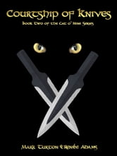 Cat o' Nine: Courtship of Knives ebook by Renee Adams