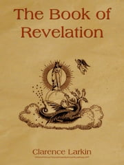 The Book Of Revelation ebook by Clarence Larkin