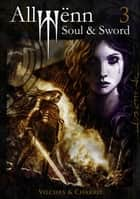 Allwënn: Soul & Sword - Book 3 ebook by Javier Charro