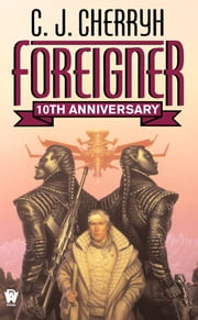 Foreigner - (10th Anniversary Edition) ebook by C. J. Cherryh