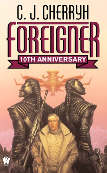 Foreigner: 10th Anniversary Edition ebook by C. J. Cherryh