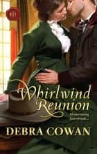 Whirlwind Reunion ebook by Debra Cowan