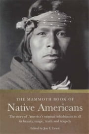 The Mammoth Book of Native Americans ebook by Jon E. Lewis