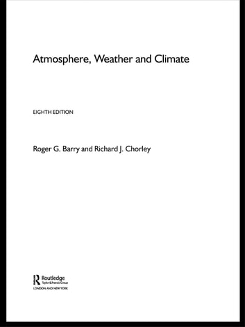 Atmosphere, Weather and Climate ebook by Roger Barry,Richard Chorley,Roger G. Barry,The late Richard Chorley