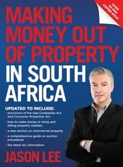 Making Money out of Property in South Africa ebook by Lee, Jason