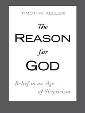 The Reason for God - Belief in an Age of Skepticism ebook by Timothy Keller
